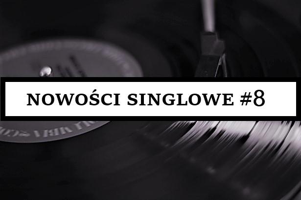 NOWOŚCI SINGLOWE #8